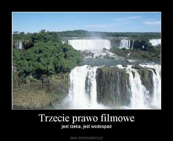 Trzecie prawo filmowe – jest rzeka, jest wodospad
