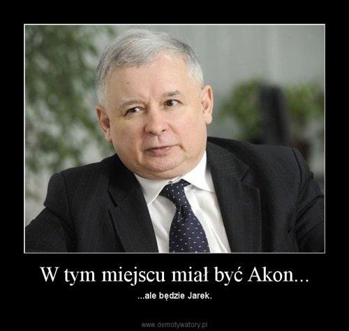 W tym miejscu miał być Akon...
