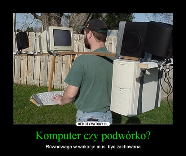 Komputer czy podwórko? – Równowaga w wakacje musi być zachowana