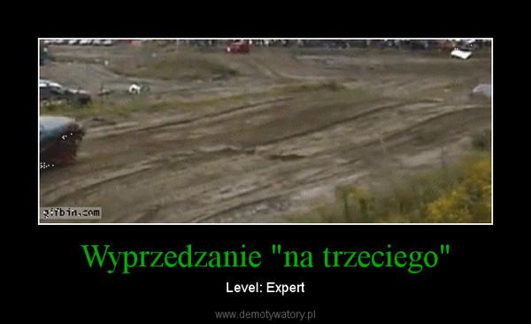 """Wyprzedzanie """"na trzeciego"""" – Level: Expert"""