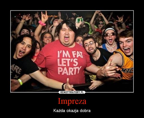 Impreza – Każda okazja dobra