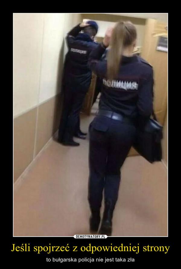 Jeśli spojrzeć z odpowiedniej strony – to bułgarska policja nie jest taka zła