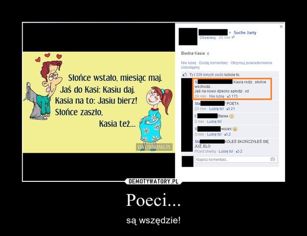 Poeci... – są wszędzie!