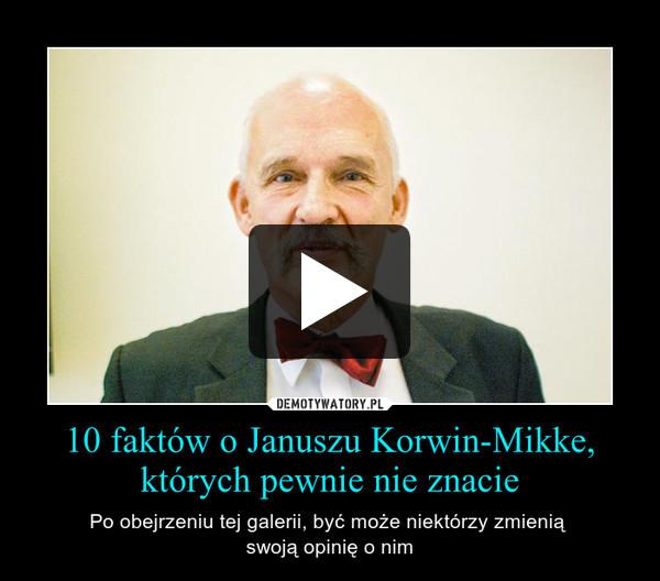 10 faktów o Januszu Korwin-Mikke, których pewnie nie znacie – Po obejrzeniu tej galerii, być może niektórzy zmienią swoją opinię o nim