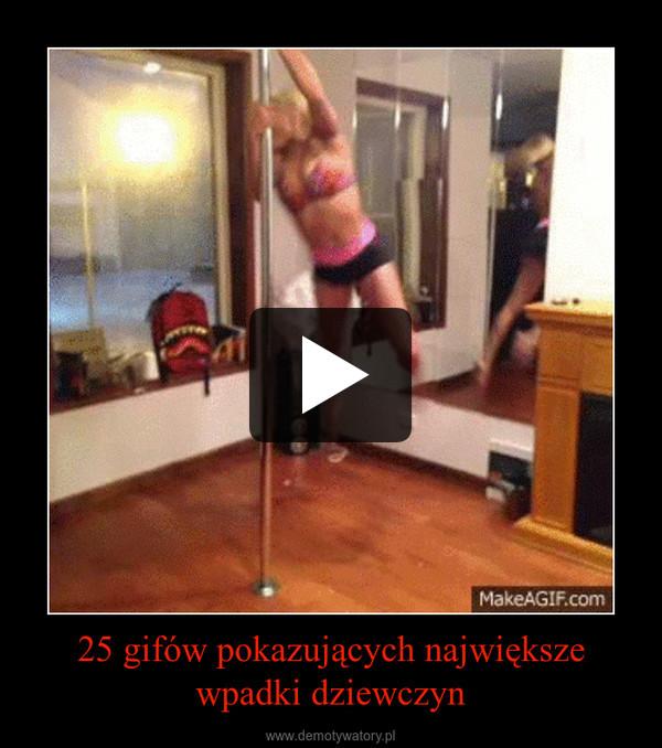 25 gifów pokazujących największe wpadki dziewczyn –