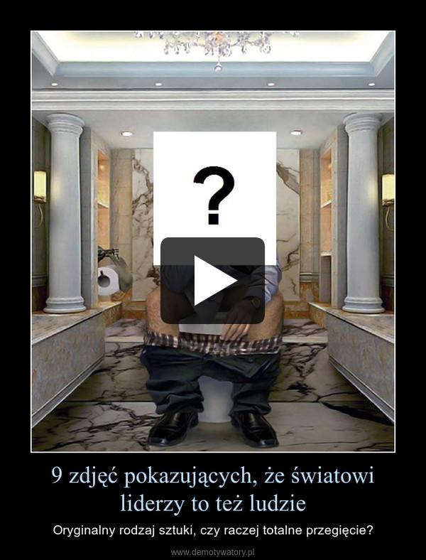 9 zdjęć pokazujących, że światowi liderzy to też ludzie – Oryginalny rodzaj sztuki, czy raczej totalne przegięcie?
