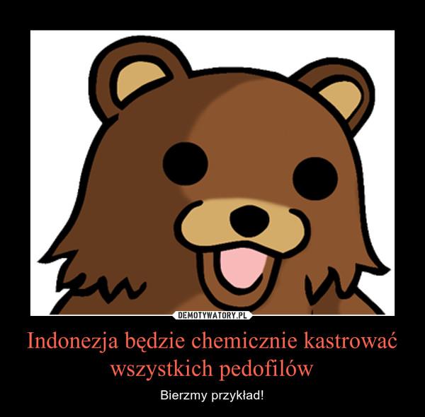 Indonezja będzie chemicznie kastrować wszystkich pedofilów – Bierzmy przykład!