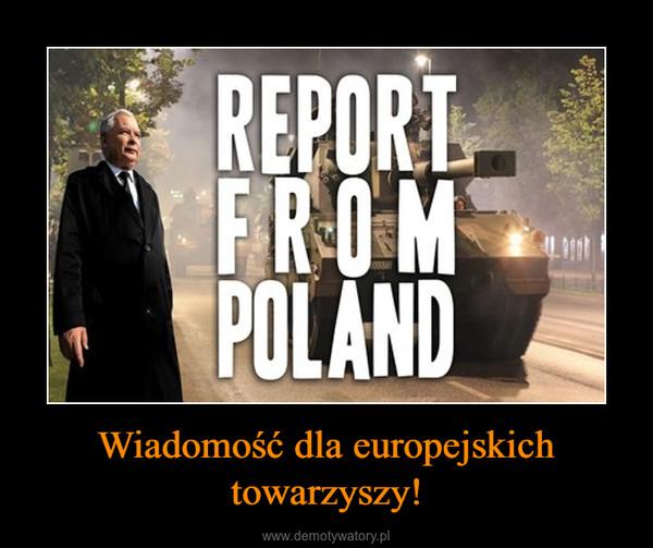 Wiadomość dla europejskich towarzyszy! –