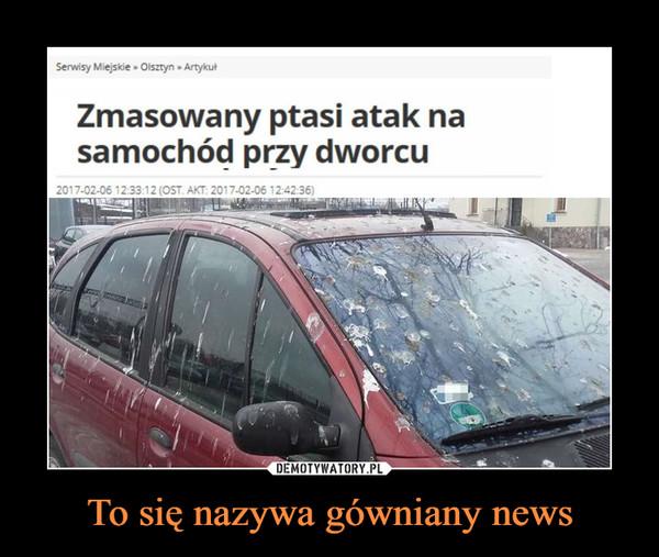 To się nazywa gówniany news –