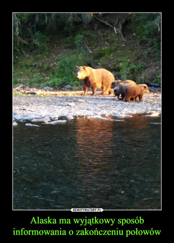 Alaska ma wyjątkowy sposób informowania o zakończeniu połowów –