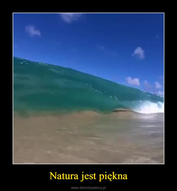 Natura jest piękna –