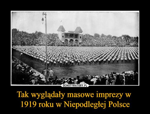Tak wyglądały masowe imprezy w 1919 roku w Niepodległej Polsce –