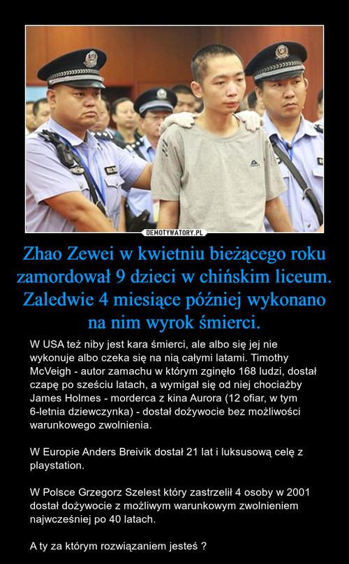 Zhao Zewei w kwietniu bieżącego roku zamordował 9 dzieci w chińskim liceum. Zaledwie 4 miesiące później wykonano na nim wyrok śmierci.