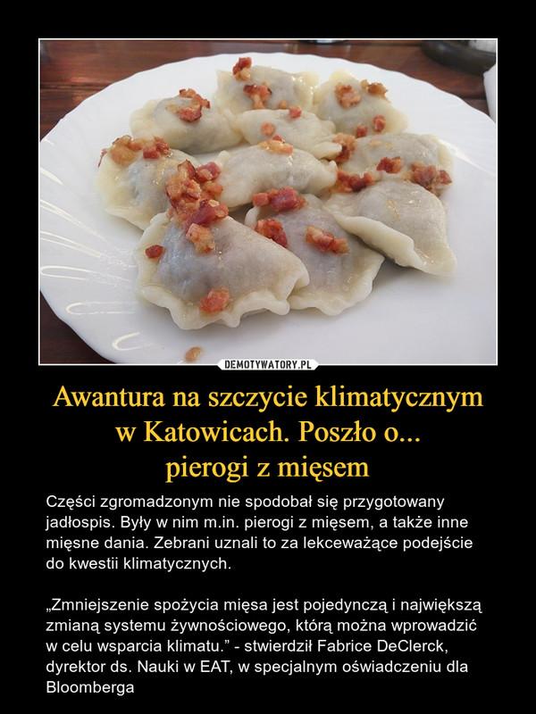 Awantura na szczycie klimatycznym  w Katowicach. Poszło o...  pierogi z mięsem