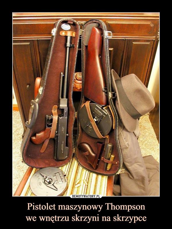 Pistolet maszynowy Thompsonwe wnętrzu skrzyni na skrzypce –