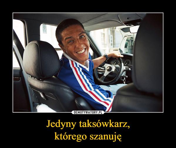 Jedyny taksówkarz,którego szanuję –