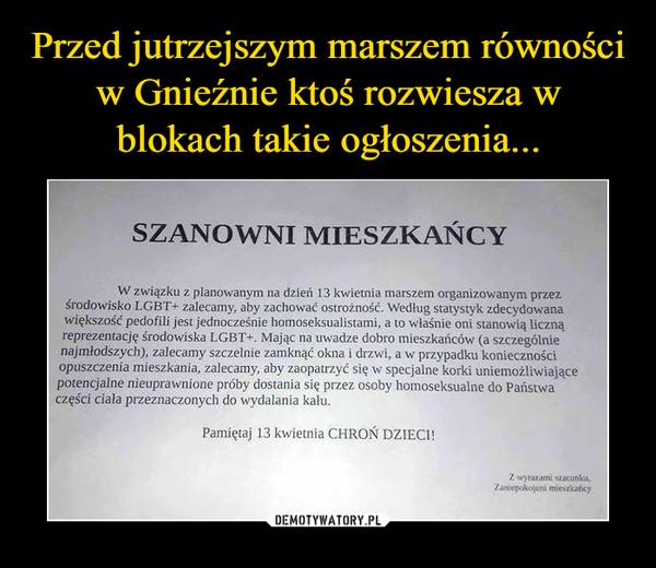 Przed jutrzejszym marszem równości w Gnieźnie ktoś rozwiesza w blokach takie ogłoszenia...