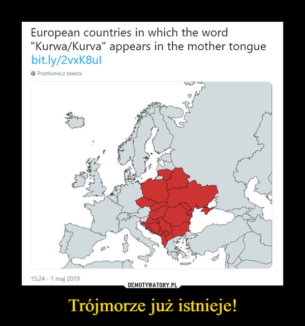 Trójmorze już istnieje! –  European countries in which the word Kurwa Kurva appears in the mother tongue