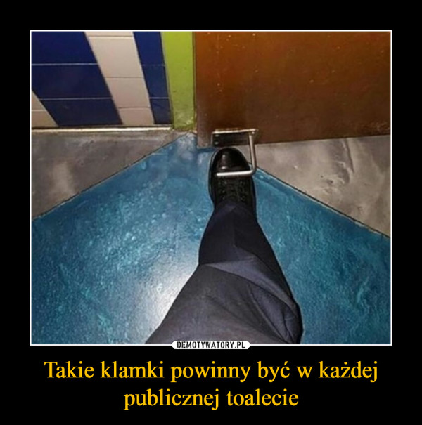 Takie klamki powinny być w każdej publicznej toalecie –