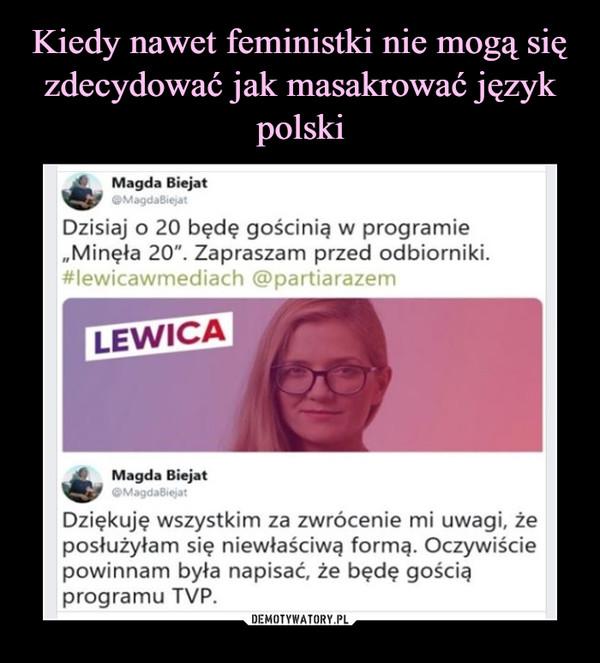 Kiedy nawet feministki nie mogą się zdecydować jak masakrować język polski