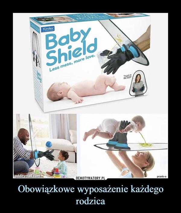 Obowiązkowe wyposażenie każdego rodzica –