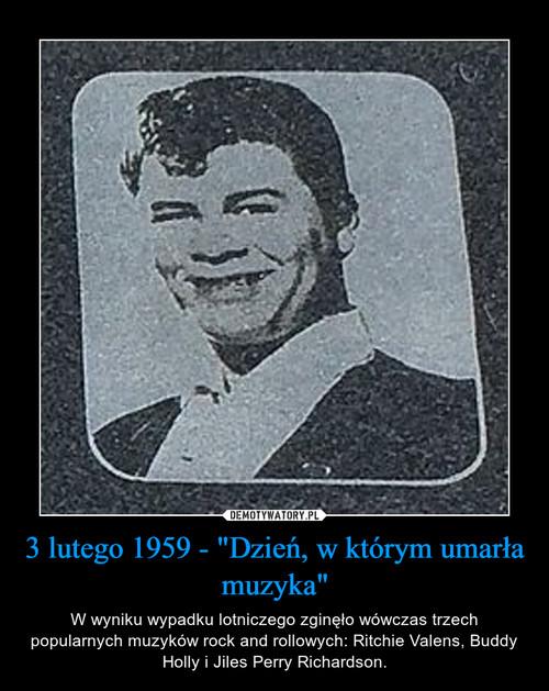 """3 lutego 1959 - """"Dzień, w którym umarła muzyka"""""""