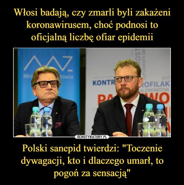 """Polski sanepid twierdzi: """"Toczenie dywagacji, kto i dlaczego umarł, to pogoń za sensacją"""" –"""