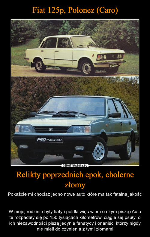 Fiat 125p, Polonez (Caro) Relikty poprzednich epok, cholerne złomy