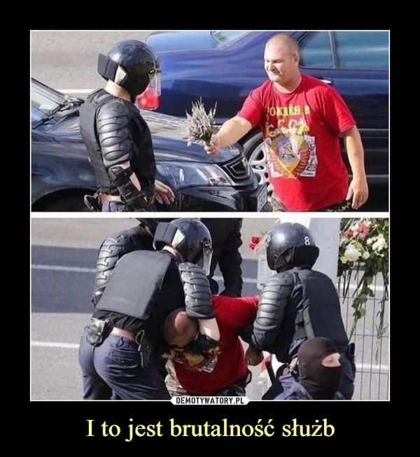 I to jest brutalność służb –