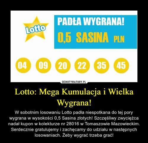 Lotto: Mega Kumulacja i Wielka Wygrana!