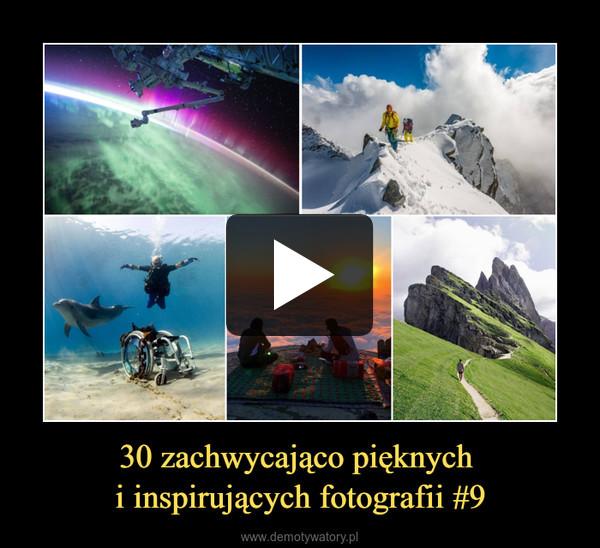 30 zachwycająco pięknych i inspirujących fotografii #9 –