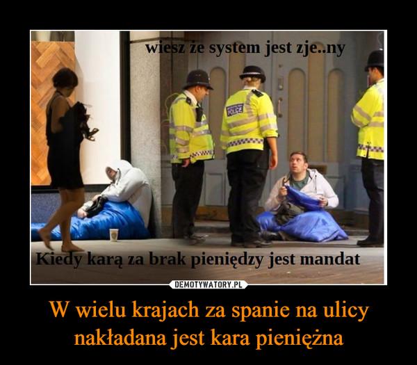 W wielu krajach za spanie na ulicy nakładana jest kara pieniężna –