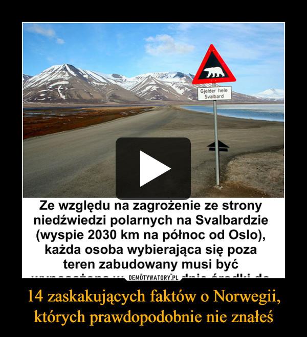 14 zaskakujących faktów o Norwegii, których prawdopodobnie nie znałeś –