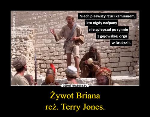 Żywot Briana reż. Terry Jones.
