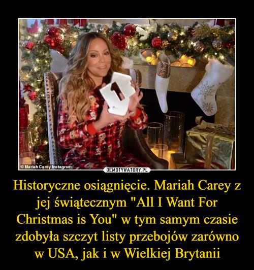 """Historyczne osiągnięcie. Mariah Carey z jej świątecznym """"All I Want For Christmas is You"""" w tym samym czasie zdobyła szczyt listy przebojów zarówno w USA, jak i w Wielkiej Brytanii"""