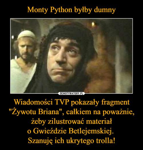 """Monty Python byłby dumny Wiadomości TVP pokazały fragment """"Żywotu Briana"""", całkiem na poważnie, żeby zilustrować materiał o Gwieździe Betlejemskiej.  Szanuję ich ukrytego trolla!"""