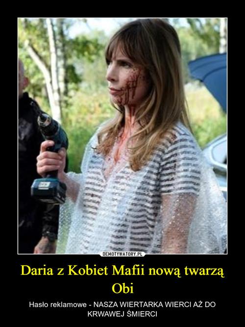 Daria z Kobiet Mafii nową twarzą Obi
