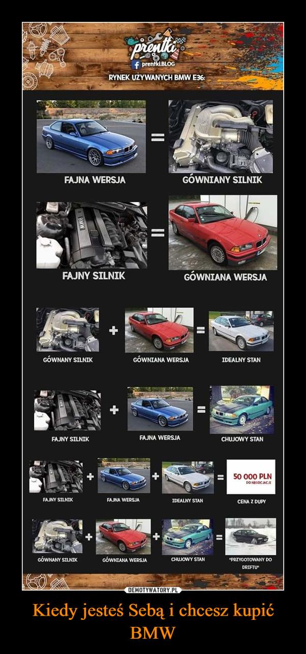 Kiedy jesteś Sebą i chcesz kupić BMW –