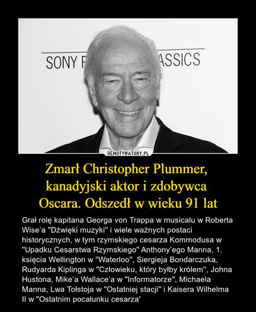 Zmarł Christopher Plummer,  kanadyjski aktor i zdobywca  Oscara. Odszedł w wieku 91 lat