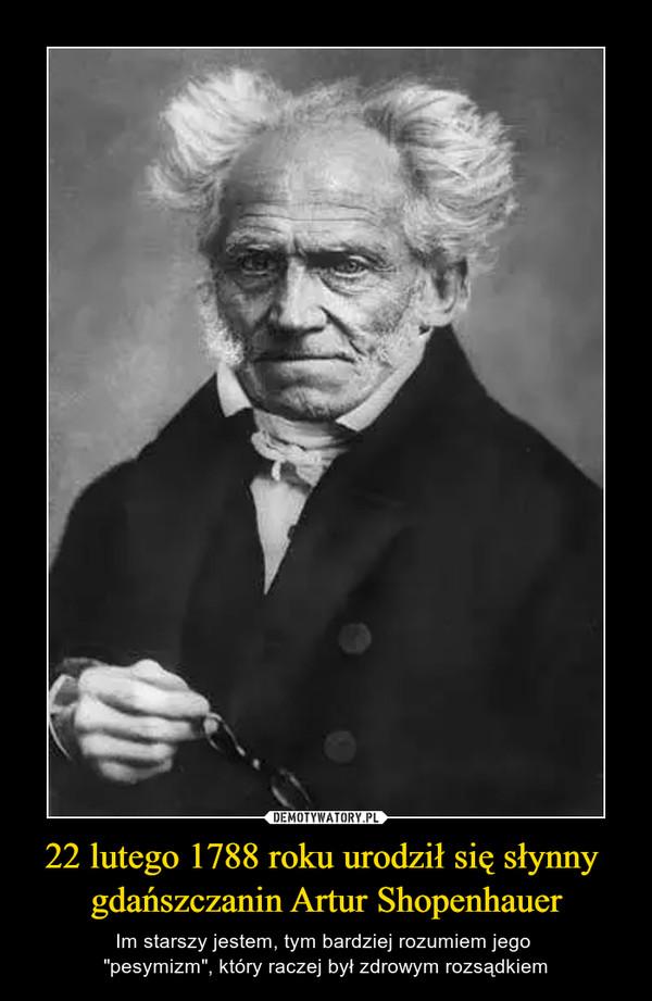 """22 lutego 1788 roku urodził się słynny gdańszczanin Artur Shopenhauer – Im starszy jestem, tym bardziej rozumiem jego """"pesymizm"""", który raczej był zdrowym rozsądkiem"""