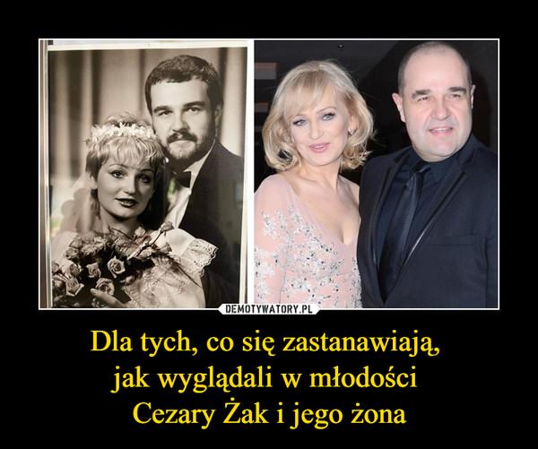 Dla tych, co się zastanawiają, jak wyglądali w młodości Cezary Żak i jego żona –