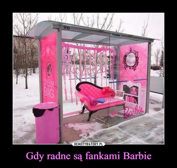 Gdy radne są fankami Barbie –