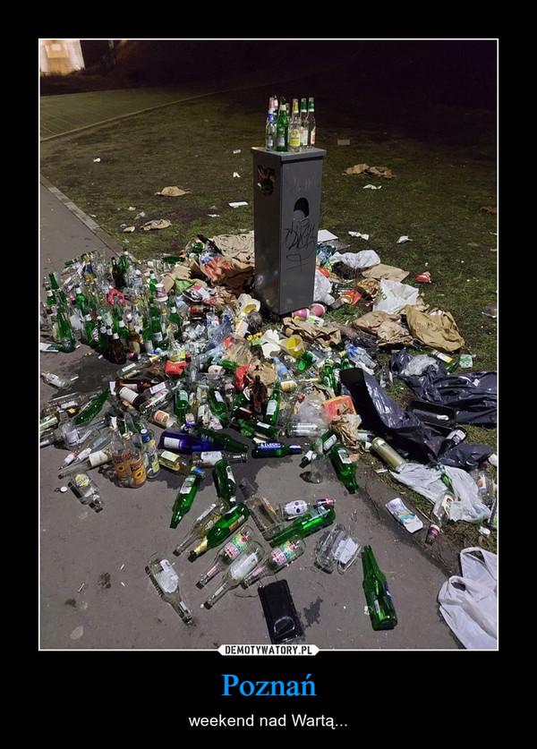 Poznań – weekend nad Wartą...