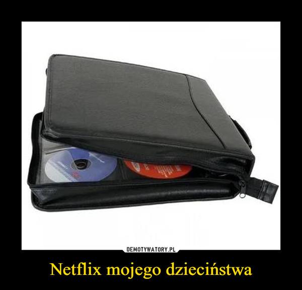 Netflix mojego dzieciństwa –