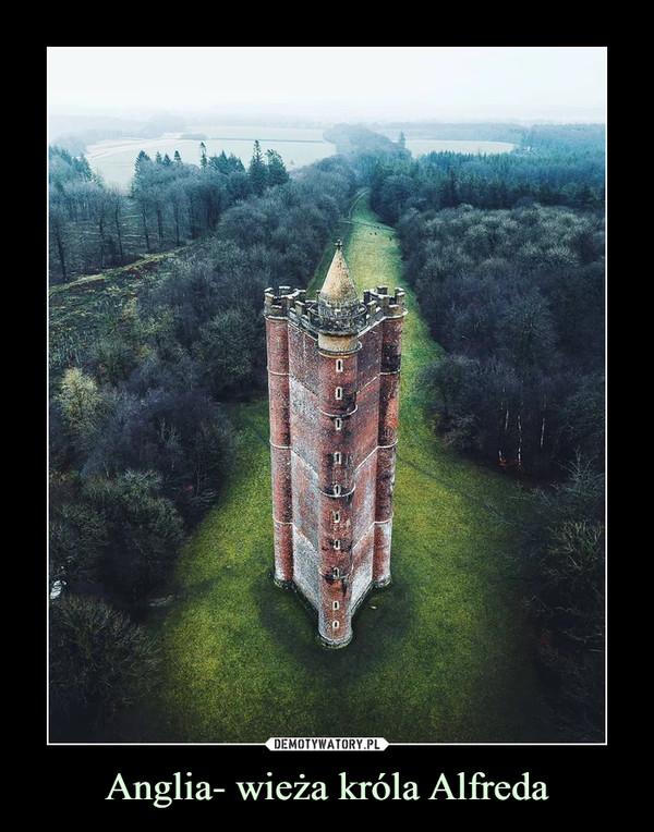 Anglia- wieża króla Alfreda –