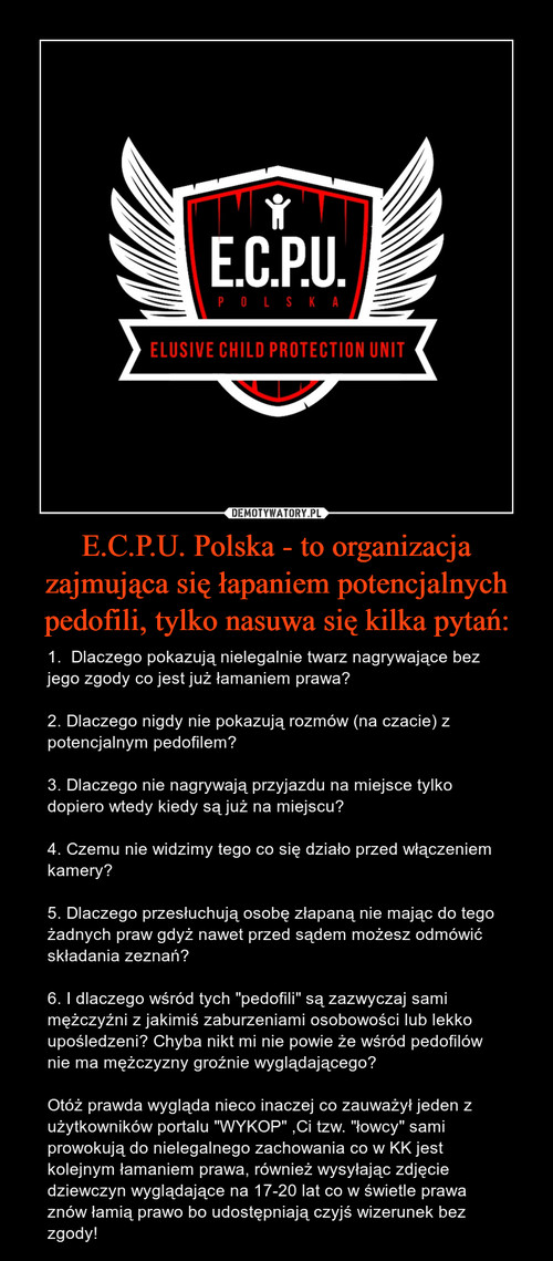 E.C.P.U. Polska - to organizacja zajmująca się łapaniem potencjalnych pedofili, tylko nasuwa się kilka pytań: