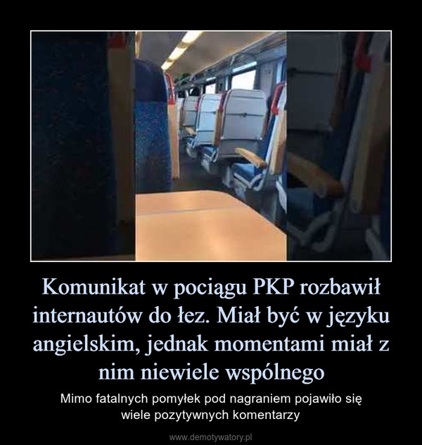 Komunikat w pociągu PKP rozbawił internautów do łez. Miał być w języku angielskim, jednak momentami miał z nim niewiele wspólnego – Mimo fatalnych pomyłek pod nagraniem pojawiło sięwiele pozytywnych komentarzy