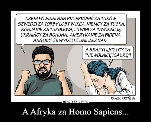 A Afryka za Homo Sapiens...