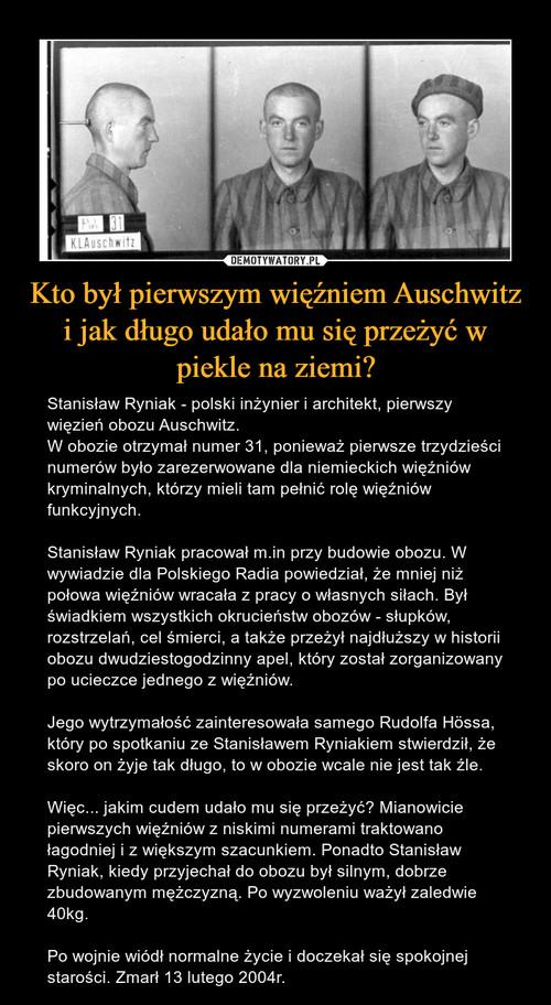Kto był pierwszym więźniem Auschwitz i jak długo udało mu się przeżyć w piekle na ziemi?