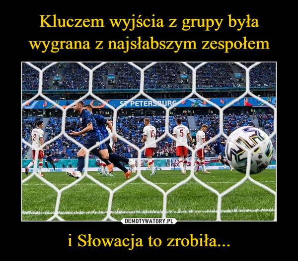 i Słowacja to zrobiła... –
